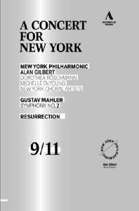 A CONCERT FOR NEW YORK: <!HS>MAHLER<!HE> SYMPHONY NO.2/ ALAN GILBERT [9/11 10주기 추모음악회]