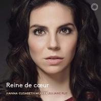 REINE DE COEUR/ JULIANE RUF [슈만, 풀랑크, 쳄린스키: 하트의 여왕(가곡집) - 한나 엘리자베스 뮐러]