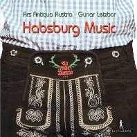 HABSBURG MUSIC: TU FELIX AUSTRIA/ GUNAR LETZBOR [행복한 오스트리아 - 합스부르크 가문의 음악 - 아르스 안티쿠아 오스트리아, 구나르 레츠보르]