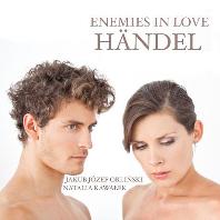 ENEMIES IN LOVE: ARIAS & DUETS/ JAKUB JOZEF ORLINSKI, NATALIA KAWALEK [사랑에 빠진 적들: 헨델 오페라의 아리아와 이중창 - 오를린스키, 나발레크]