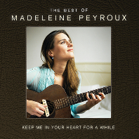 KEEP ME IN YOUR HEART FOR A WHILE: THE BEST OF MADELEINE PEYROUX [PAPER SLEEVE]