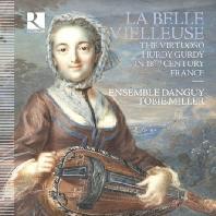 LA BELLE VEILLEUSE: THE VIRTUOSO HURDY GURDY IN 18TH CENTURY FRANCE/ ENSEMBLE DANGUY, TOBIE MILLER [교현금을 타는 여인: 18세기 프랑스 허디거디 명인들]