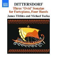 THREE 'OVID' SONATAS FOR FORTEPIANO, FOUR HANDS/ MICHAEL TSALKA, JAMES TIBBLES [디터스도프: 3개의 오비디우스 소나타 - 네손을 위한 포르테 피아노 편곡 버전]
