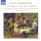 Penny Merriments/ Street Songs Of 17th Century England/ The City Waites