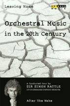 SIMON RATTLE/ LEAVING HOME 6/ ORCHESTRAL MUSIC IN THE 20TH CENTURY