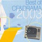 BEST OF CF & DRAMA 2003