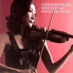 CHIEKO KINBARA - SWEETEST DAY: ROMANCE FOR STRINGS