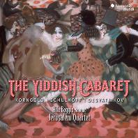 THE YIDDISH CABARET/ JERUSALEM QUARTET, HILA BAGGIO [코른골트, 슐호프, 데샤트니코프: 이디시 카바레 - 히라 바지오, 예루살렘 사중주단]