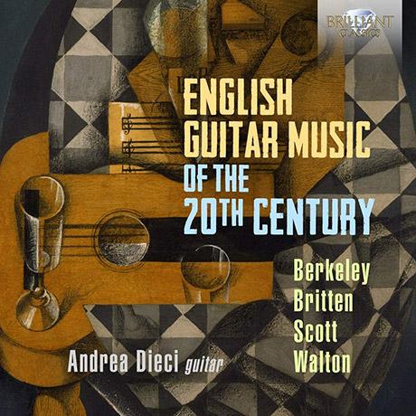 ENGLISH GUITAR MUSIC OF THE 20TH CENTURY/ ANDREA DIECI [20세기 영국의 기타 음악 - 안드레아 디에치]