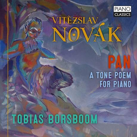 PAN: A TONE POEM FOR PIANO/ TOBIAS BORSBOOM [노바크: 판 - 토비아스 보르스봄]