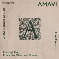AMAVI: MUSIC FOR VIOLS AND VOICES/ FIERI CONSORT, CHERYLS CONSORT OF VIOLS [SACD HYBRID] [마이클 이스트: 비올과 목소리를 위한 음악]