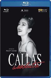 CALLAS ASSOLUTA: FILM BY PHILIPPE KOHLY [마리아 칼라스: 칼라스 아솔루타 다큐멘터리]