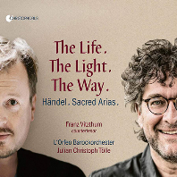 THE LIFE, THE LIGHT, THE WAY: SACRED ARIAS/ FRANZ VITZTHUM, JULIAN CHRISTOPH TOLLE [헨델: 종교적 아리아들 - 프란츠 비츠툼]