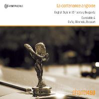LA CONTENANCE ANGLOISE/ CHANT 1450 [15세기 부르고뉴의 영국 양식 - 찬트1450]