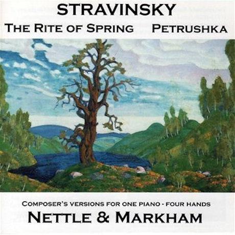 THE RITE OF SPRING & PETRUSHKA/ DAVID NETTLE, RICHARD MARKHAM [스트라빈스키: 봄의 제전 & 페트르슈카 - 포핸즈 버전]