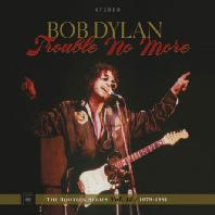 TROUBLE NO MORE: THE BOOTLEG SERIES VOL.13 1979-1983
