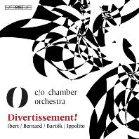 DIVERTISSEMENT! - WORKS FOR CHAMBER ORCHESTRA [SACD HYBRID] [디베르티멘토: 이베르, 베르나르, 바르톡, 이폴리토]