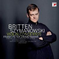 BENJAMIN BRITTEN/ KAROL SZYMANOWSKI - VIOLIN CONCERTOS/ FRANK PETER ZIMMERMANN [브리튼 & 시마노프스키: 바이올린 협주곡 - 프랑크 페터 침머만]