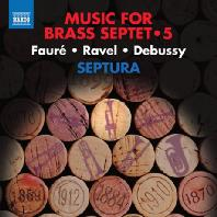 MUSIF FOR BRASS SEPTET 5: FAURE, RAVEL, DEBUSSY [셉투라: 금관 7중주를 위한 작품 5집 - 포레, 라벨, 드뷔시]