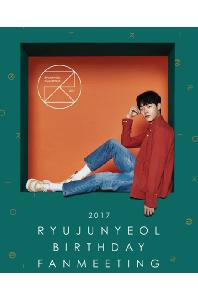 RYU JUN YEOL 2017 BIRTHDAY FANMEETING [DVD+포토북]
