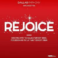 REJOICE: CHRISTMAS WITH THE DALLAS SYMPHONY BRASS, PERCUSSION AND THE LAY FAMILY CONCERT ORGAN [기뻐하라: 크리스마스 음악]