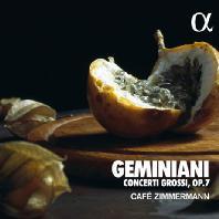 CONCERTI GROSSI OP.7/ CAFE ZIMMERMANN [제미니아니: 콘체르토 그로소 - 카페 침머만]