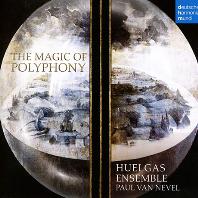 THE MAGIC OF POLYPHONY/ PAUL VAN NEVEL [폴리포니의 마법: 후엘가스 앙상블, 폴 반 네벨]