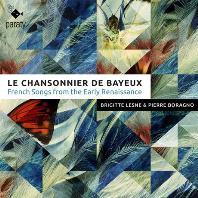 LE CHANSONNIER DE BAYEUX/ BRIGITTE LESNE, PIERRE BORAGNO [르네상스 초기 프랑스의 노래 - 알라 프란체스카]