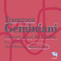 CONCERTI GROSSI & LA FOLLIA/ CHIARA BANCHINI [제미니아니: 합주 협주곡 & 라 폴리아]
