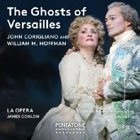 THE GHOSTS OF VERSAILLES/ JAMES CONLON [SACD HYBRID] [존 코릴리아노: 오페라 <베르사이유의 유령>]