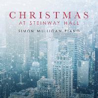 CHRISTMAS AT STEINWAY HALL/ SIMON MULLIGAN [사이먼 멀리건: 스타인웨이 홀에서 연주된 크리스마스 음악]
