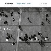IN CONCERT/ TILL FELLNER [베토벤: 피아노 소나타 32번 & 리스트: 순례의 해 - 틸 펠너]