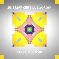 KINGDOM OF GOD: 2013 MARKERS LIVE WORSHIP [2013 마커스 라이브 워십: 하나님의 나라]