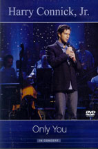 HARRY CONNICK JR./ ONLY YOU IN CONCERT