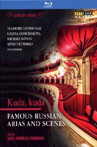 GREAT ARIAS: KUDA KUDA - GLINKA, PROKOFIEV & TCHAIKOVSKY [유명 러시아 아리아와 장면들: 어디로, 어디로]