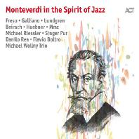 MONTERVERDI IN THE SPIRIT OF JAZZ