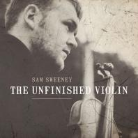 THE UNFINISHED VIOLIN [DIGIPACK]