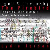 IGOR STRAVINSKY - THE FIREBIRD: PIANO SOLO VERSIONS/ LYDIA JARDON