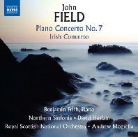 PIANO CONCERTO NO.7 & IRISH CONCERTO/ BENJAMIN FRITH, ANDREW MOGRELIA [존 필드: 피아노 협주곡 7번 & 아이리시 협주곡 외]