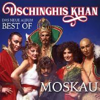 DSCHINGHIS KHAN - MOSKAU: DAS NEUE BEST