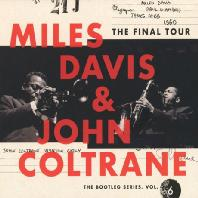 마일즈 데이비스&존 콜트레인(MILES DAVIS&JOHN COLTRANE) - THE FINAL TOUR: THE BOOTLEG SERIES VOL.6[4CD][EU수입]*