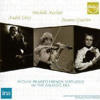 HIGHLY PRAISED FRENCH VIRTUOSO IN THE ANALOG ERA [2CD+BONUS CD] [미셸 오클레르, 앙드레 레비, 장느 고티에: 미발표 방송녹음집]