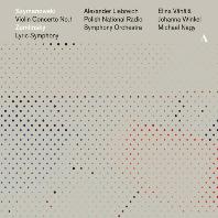 VIOLIN CONCERTO NO.1 & LYRIC SYMPHONY [시마노프스키 & 쳄린스키: 바이올린 협주곡 1번 & 서정 교향곡 - 엘리나 베헬레, 알렉산더 리브라이히]