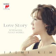 LOVE STORY: SCHUMANN PIANO WORKS [슈만: 피아노 작품집]