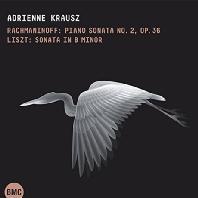 PIANO SONATA NO.2 OP.36 & SONATA IN B MINOR/ ADRIENNE KRAUSZ [라흐마니노프 & 리스트: 피아노 소나타 - 아드리안느 크라우츠]