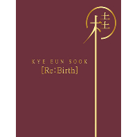 KYE EUN SOOK(계은숙) - RE: BIRTH