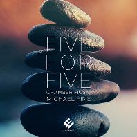 FIVE FOR FIVE: CHAMBER MUSIC/ JONAH KIM, FEI XIE, ROBERT WALTERS [마이클 파인: 목관과 현악 4중주를 위한 5중주집]
