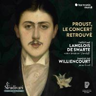 PROUST, LE CONCERT RETROUVE/ THEOTIME LANGLOIS DE SWARTE, TANGUY DE WILLIENCOURT [프루스트, 1907년 7월 1일의 콘서트 - 탕기 드 빌리앙쿠르]