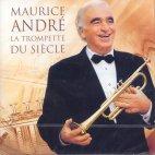 MAURICE ANDRE - LA TROMPETTE DU SIECLE