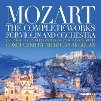 THE COMPLETE WORKS FOR VIOLIN AND ORCHESTRA/ ZSOLT KALLO, NICHOLAS MCGEGAN [모차르트: 바이올린과 오케스트라를 위한 작품 전곡집 - 맥기건]